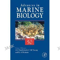 Advances In Marine Biology, Advances in Marine Biology by A.J. Southward, 9780120261512.