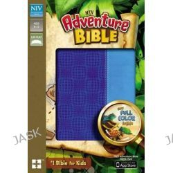 Adventure Bible, NIV, Adventure Bible by Mr Lawrence O Richards, 9780310727521.