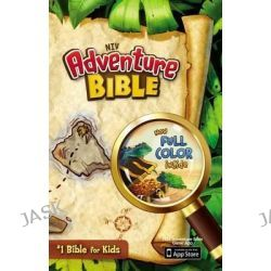 Adventure Bible, NIV, Adventure Bible by Mr Lawrence O Richards, 9780310727477.