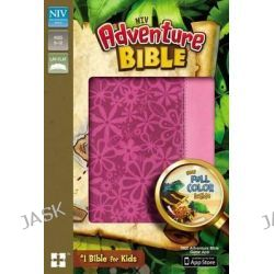 Adventure Bible, NIV, Adventure Bible by Mr Lawrence O Richards, 9780310727514.