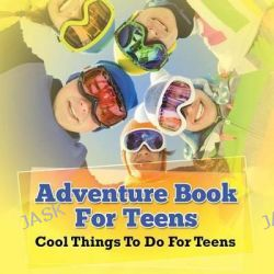 Adventure Book for Teens, Cool Things to Do for Teens by Speedy Publishing LLC, 9781681459967.