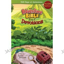 Adventure Bible Book of Devotions, NIV, 365 Days of Adventure by Robin Schmitt, 9780310723622.