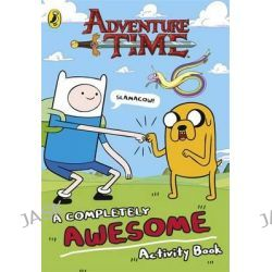 Adventure Time, A Completely Awesome Activity Book, 9780141352268.