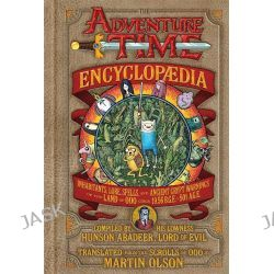 Adventure Time Encyclopedia, Adventure Time by Adventure Time, 9781742979311.