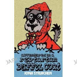 Adventures in a Red Tartan Duffel Coat by Iona Strachen, 9781844010905.