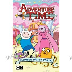 Adventure Time : Slumberparty Panic, Adventure Time by Adventure Time, 9781742978680.