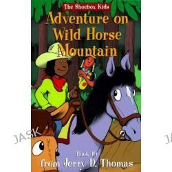 Adventure on Wild Horse Mountain, Shoebox Kids by Eric D Stoffle, 9780816316830.