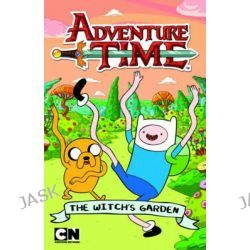 Adventure Time - The Witch's Garden, Adventure Time by Adventure Time, 9781742975115.