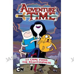 Adventure Time : It Came from the Nightosphere, Adventure Time by Adventure Time, 9781742978673.