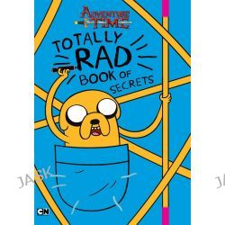 Adventure Time Totally Rad Book of Secrets, Adventure Time by Adventure Time, 9781760122157.