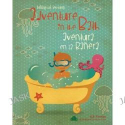 Adventure in the Bath / Aventura En La Banera, (Dual Language Spanish English Version) by A B Thomas, 9781493676927.