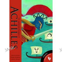 Adventures of Achilles by Hugh Lupton, 9781846868016.