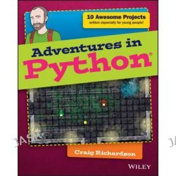 Adventures in Python, Adventures In... Series by Craig Richardson, 9781118951798.