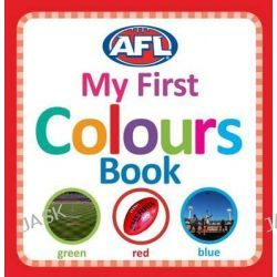 AFL, My First Colours Book by AFL, 9780143506065.