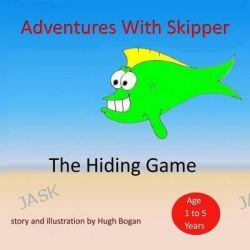 Adventures with Skipper, The Hiding Game by G Hugh Bogan, 9781515062554.