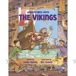 Adventures With the Vikings, Good Times Travel Agency (Paperback) by Linda Bailey, 9781550745443.
