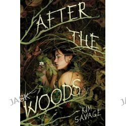 After the Woods by Kim Savage, 9780374300555.