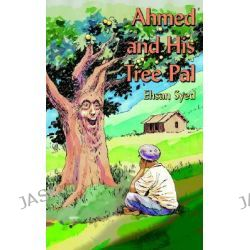 Ahmed and His Tree Pal by Ehsan Syed, 9781425926144.