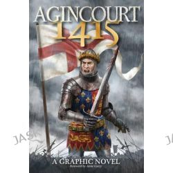 Agincourt 1415, A Graphic Novel by Will Gill, 9781785890239.