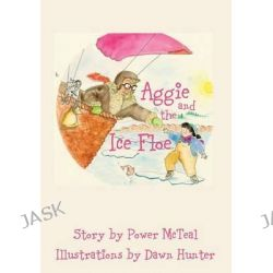 Aggie and the Ice Floe by Power McTeal, 9781902086071.