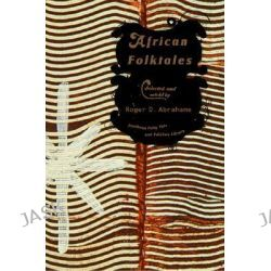 African Folk Tales, Pantheon Fairy Tale & Folklore Library by Roger D. Abrahams, 9780394721170.