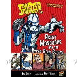 Agent Mongoose and the Hypno-Beam Scheme, Twisted Journeys (Library) by Dan Jolley, 9780822562030.