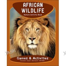 African Wildlife Nature Activity Book, Nature Activity Book Series by James Kavanagh, 9781583555743.
