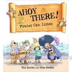 Ahoy There! Pirates Can Pay Attention, Pirates to the Rescue by Tom Easton, 9780750295857.