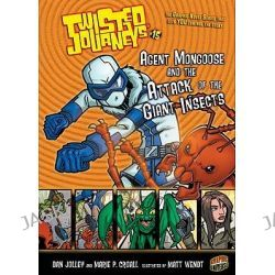 Agent Mongoose and the Attack of the Giant Insects, Twisted Journeys (Library) by Marie P Croall, 9780822592518.