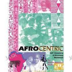 Afrocentric Self Inventory and Discovery Workbook, For African-American Youth by Useni Eugene Perkins, 9780883780435.