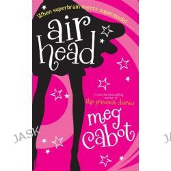 Airhead, Airhead Series : Book 1 by Meg Cabot, 9780330453820.