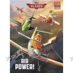 Air Power!, Disney Planes by Disney Storybook Artists, 9780736431330.