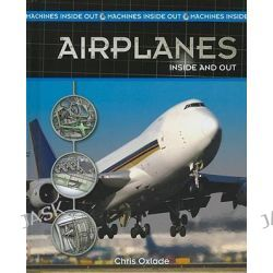 Airplanes Inside and Out, Machines Inside Out (Library) by Chris Oxlade, 9781435828636.