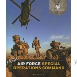 Air Force Special Operations Command, U.S. Special Forces by Jim Whiting, 9781608184606.