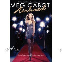 Airhead, Airhead Novels by Meg Cabot, 9780545040525.
