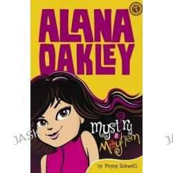 Alana Oakley, Mayhem & Madness by Poppy Inkwell, 9781925275124.