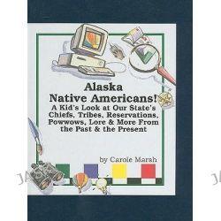 Alaska Native Americans!, Native American Heritage by Carole Marsh, 9780635022493.