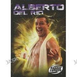 Alberto del Rio, Torque: Pro Wrestling Champions (Library) by Nick Gordon, 9781600147821.