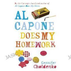 Al Capone Does My Homework, Al Capone at Alcatraz by Gennifer Choldenko, 9781471402869.