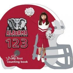 Alabama Crimson Tide 123, My First Counting Books (Michaelson Entertainment) by Brad M Epstein, 9781607300175.