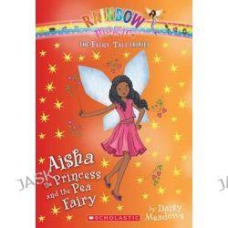 Aisha the Princess and the Pea Fairy (the Fairy Tale Fairies #6), Fairy Tale Fairies by Daisy Meadows, 9780545851992.