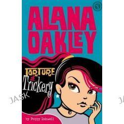 Alana Oakley, Torture & Trickery by Poppy Inkwell, 9781925275216.