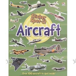 Aircraft, Sticker Spot-It - Over 100 aircraft to spot inside! by Top That Publishing, 9781782442431.