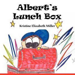 Albert's Lunch Box by Kristine Elizabeth Miller, 9781606720967.