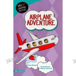 Airplane Adventure, My First Graphic Novel by Carl Meister, 9781434222862.