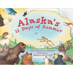Alaska's 12 Days of Summer, Paws IV by Pat Chamberlin-Calamar, 9781570613418.