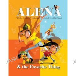 Alena and the Favorite Thing by Eric B Anderson, 9781514331637.