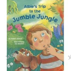 Albie's Trip to the Jumble Jungle by Robert Skutch, 9781883360382.