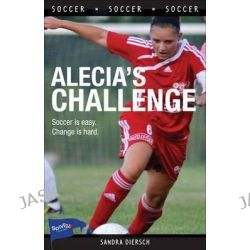 Alecia's Challenge, Sports Stories (Quality) by Sandra Diersch, 9781552778333.