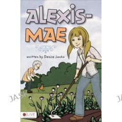 Alexis-Mae by Denise Janko, 9781613460818.